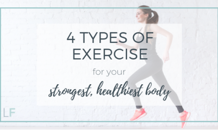 4 Types of Exercise for your Strongest, Healthiest Body