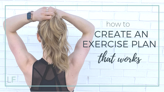 How to create an exercise plan that works