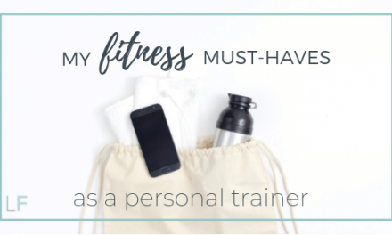 My Fitness Must-Haves as a Personal Trainer