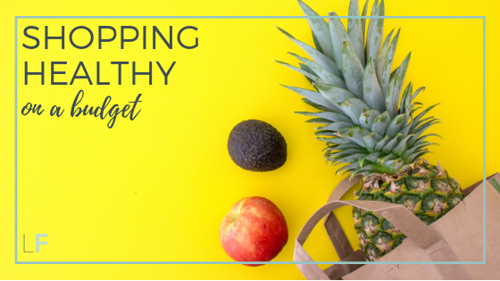 Shopping for Healthy Food on a Budget