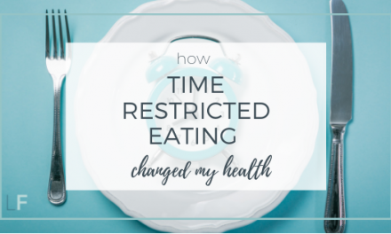 How Time Restricted Eating Changed My Health