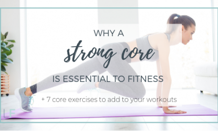 Why a strong core is essential to fitness + 7 core exercises to add to your workouts