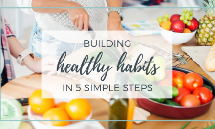 Building Healthy Habits in 5 Simple Steps
